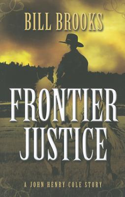 Frontier Justice By Brooks, Bill